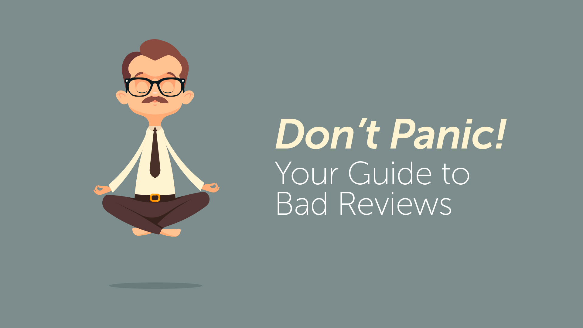 Don't Panic! Your Guide to Bad Reviews